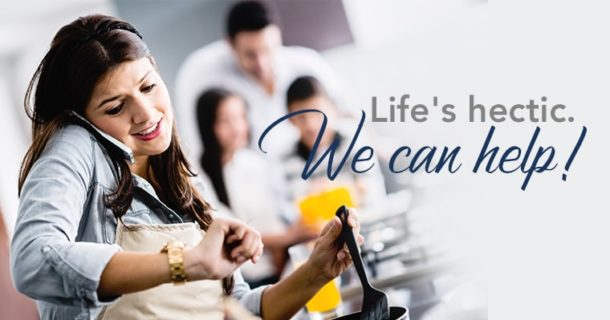 Life's hectic. We can help!
