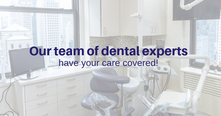 Our dental experts have your care covered!